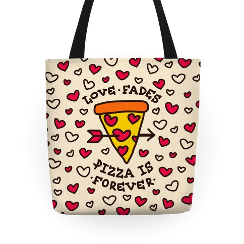 Love Fades, Pizza Is Forever Tote