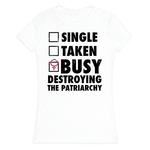Busy Destroying The Patriarchy (Vintage) Womens T-Shirt