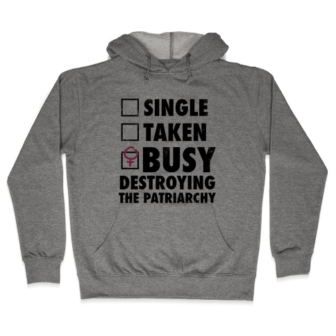 Busy Destroying The Patriarchy (Vintage) Hooded Sweatshirt