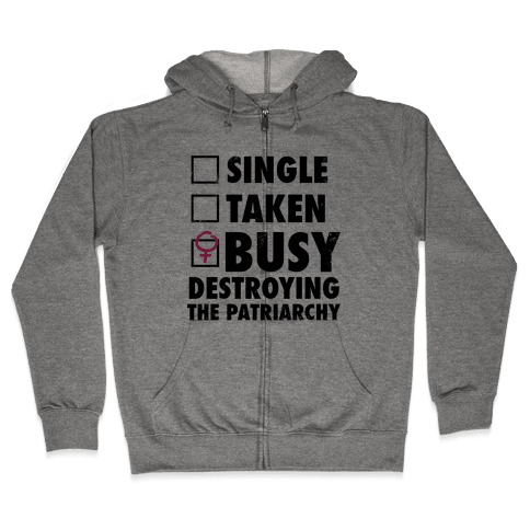 Busy Destroying The Patriarchy (Vintage) Zip Hoodie