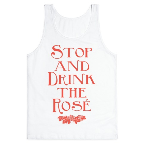 Stop and Drink the Rose Tank Top