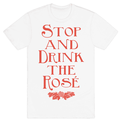 Stop and Drink the Rose Mens T-Shirt