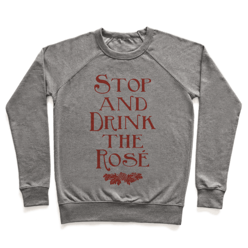 Stop and Drink the Rose Pullover