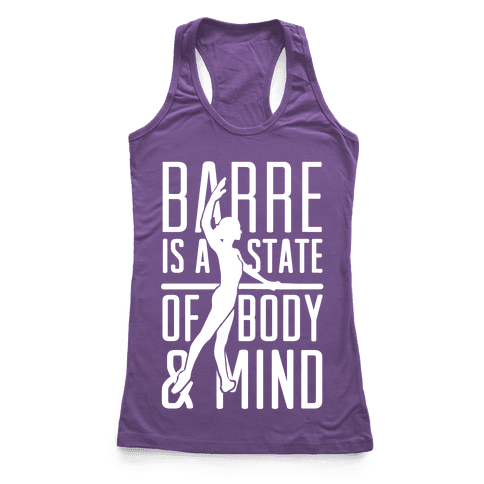 Barre Is A State Of Mind and Body Racerback Tank Top