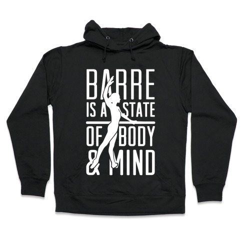 Barre Is A State Of Mind and Body Hooded Sweatshirt