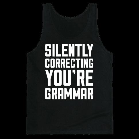 Silently Correcting You're Grammar Tank Top