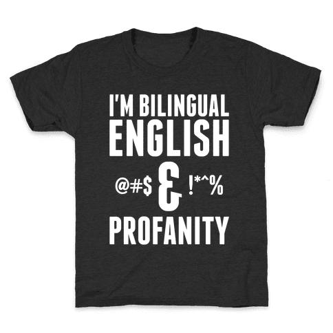 I'm Bilingual English & Profanity Kids T-Shirt