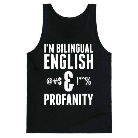 I'm Bilingual English & Profanity Tank Top