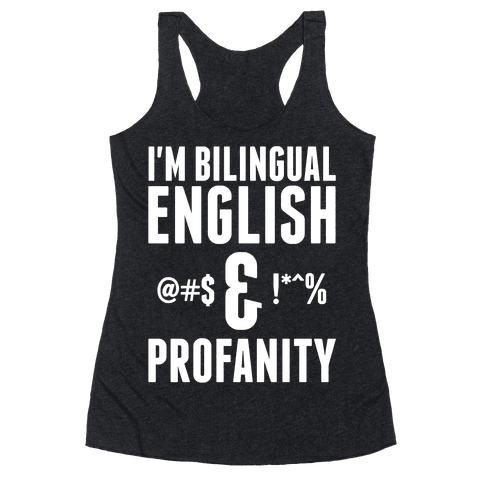 I'm Bilingual English & Profanity Racerback Tank Top