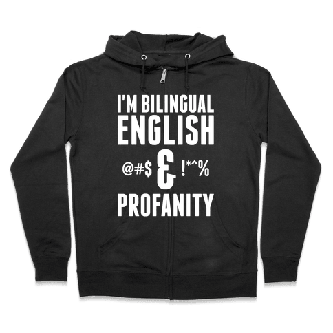I'm Bilingual English & Profanity Zip Hoodie