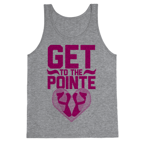 Get to the Pointe Tank Top