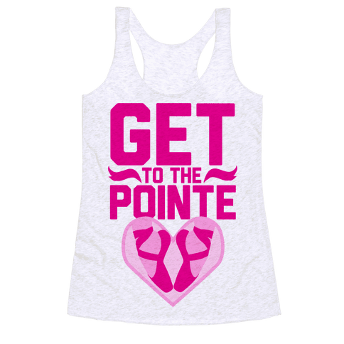 Get to the Pointe Racerback Tank Top