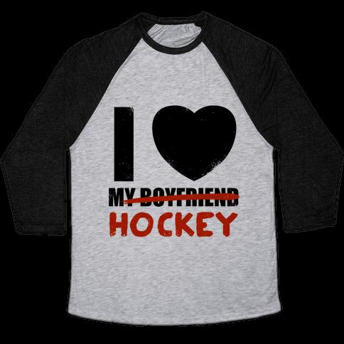 I Love Hockey More Than My Boyfriend Baseball Tee