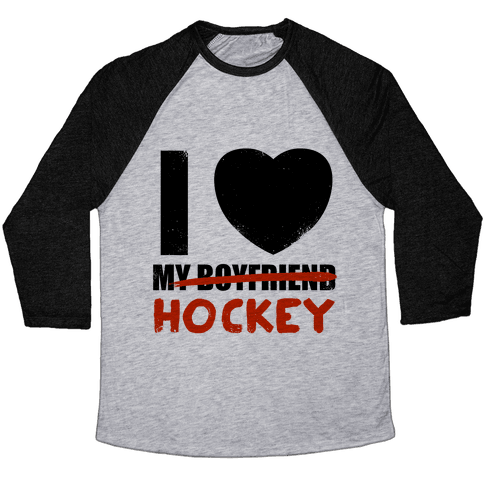 I Love Hockey More Than My Boyfriend Baseball Tee