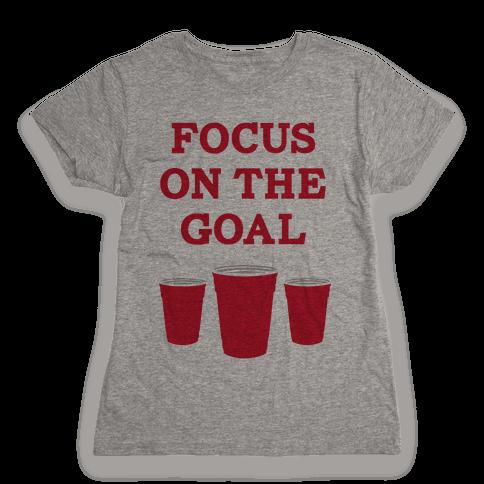 Focus on the Goal Womens T-Shirt
