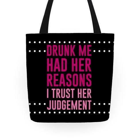 Drunk Me Had Her Reasons Tote