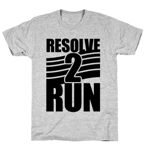 Resolve 2 Run Mens T-Shirt