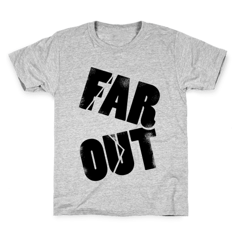 FAR OUT Kids T-Shirt