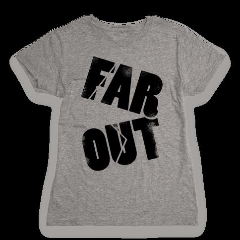 FAR OUT Womens T-Shirt