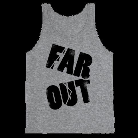 FAR OUT Tank Top