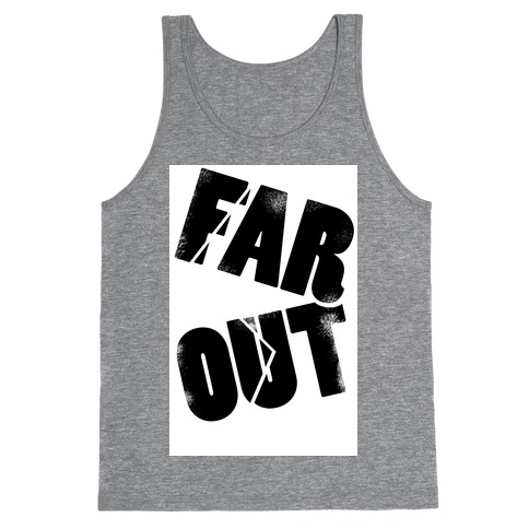 FAR OUT Tank Top