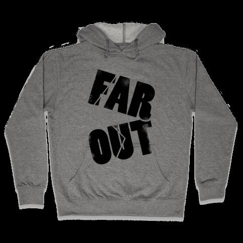 FAR OUT Hooded Sweatshirt