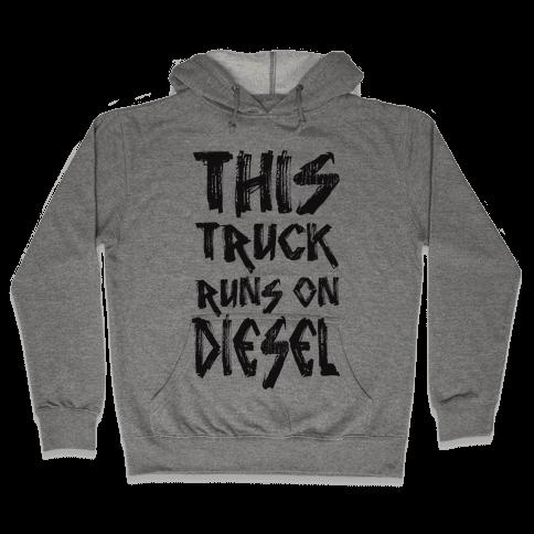 This Truck Runs On Diesel Hooded Sweatshirt