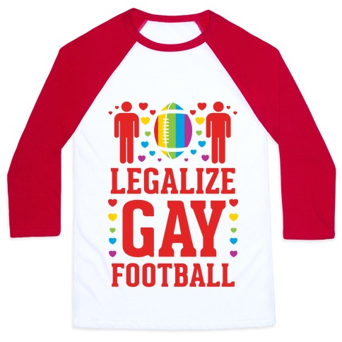 Legalize Gay Football Baseball Tee