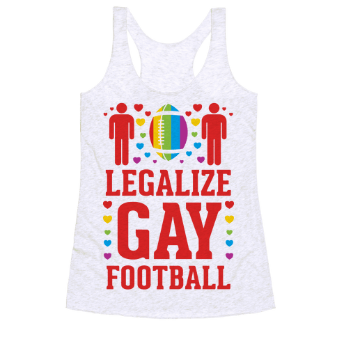 Legalize Gay Football Racerback Tank Top