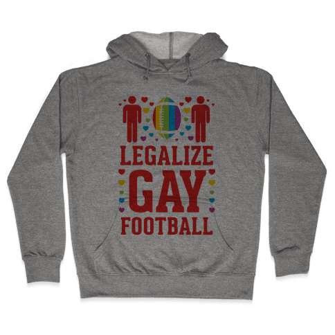 Legalize Gay Football Hooded Sweatshirt