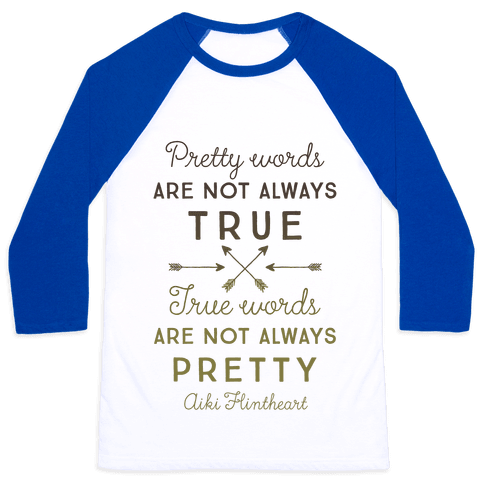 Pretty Words Are Not Always True (Quote) Baseball Tee