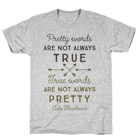 Pretty Words Are Not Always True (Quote) Mens T-Shirt