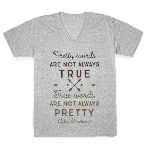 Pretty Words Are Not Always True (Quote) V-Neck Tee Shirt