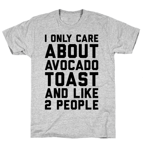 I Only Care About Avocado Toast and Like 2 People Mens T-Shirt