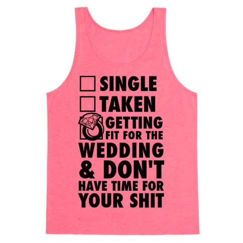 Getting Fit For The Wedding Tank Top