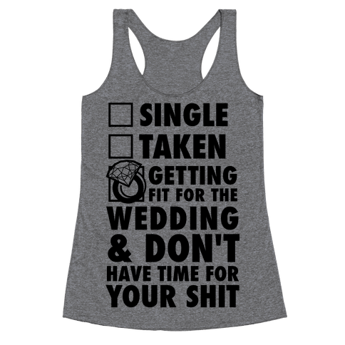 Getting Fit For The Wedding Racerback Tank Top