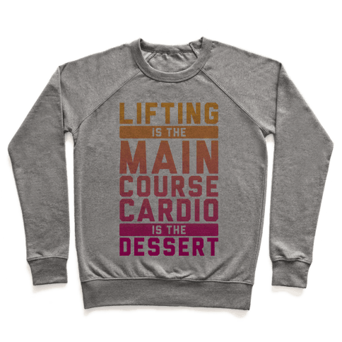Lifting Main Course Cardio Dessert Pullover