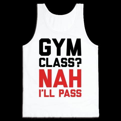 Gym Class Nah I'll Pass Tank Top