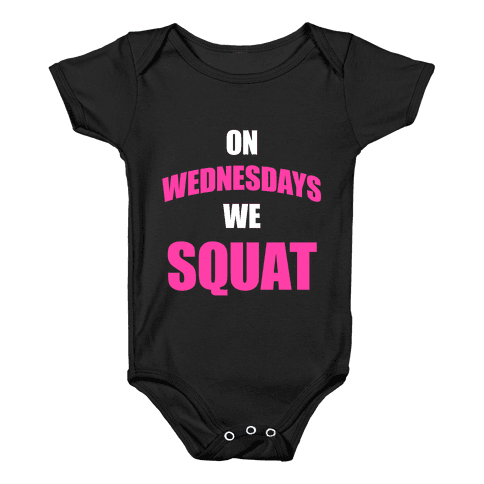 On Wednesdays We Squat Baby Onesy