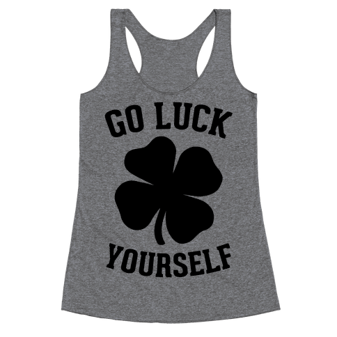 Go Luck Yourself Racerback Tank Top