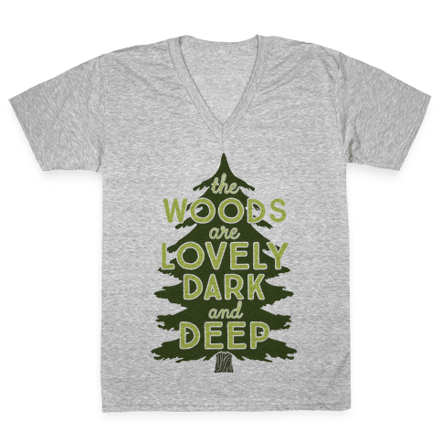 The Woods Are Lovely, Dark And Deep V-Neck Tee Shirt