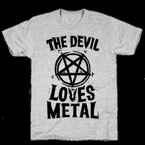 The Devil Loves Metal Mens T-Shirt