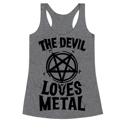 The Devil Loves Metal Racerback Tank Top