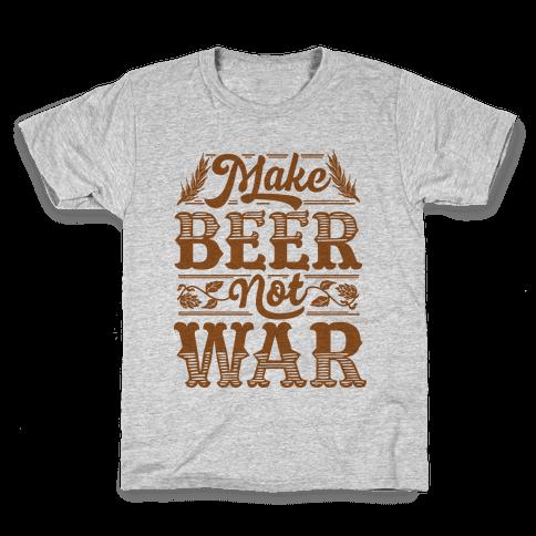 Make Beer Not War Kids T-Shirt