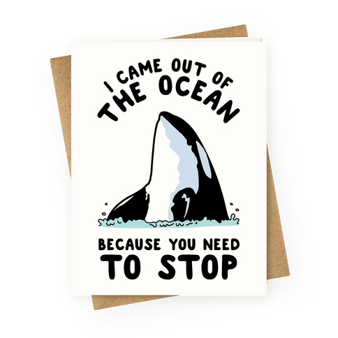I Came Out of the Ocean Killer Whale Greeting Card