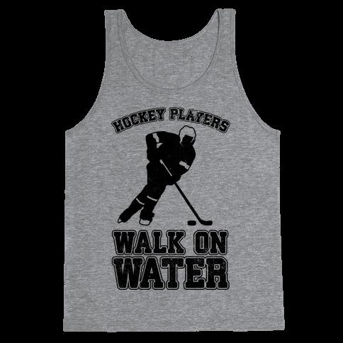Hockey Players Walk On Water Tank Top
