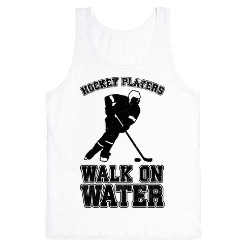 Hockey Players Walk On Water Tank Top