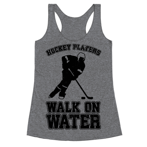 Hockey Players Walk On Water Racerback Tank Top
