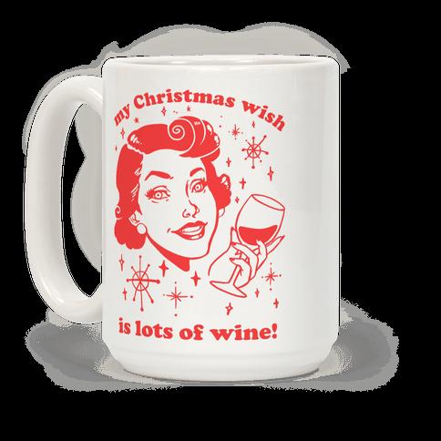 My Christmas Wish Is Lots Of Wine