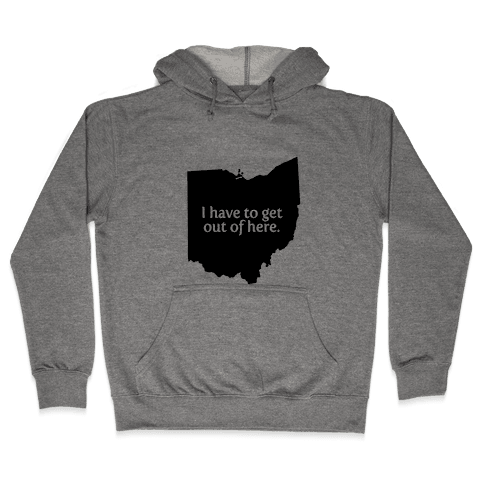Get Out Of Ohio Hooded Sweatshirt